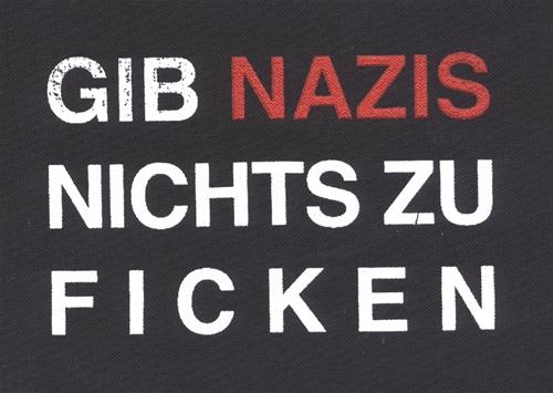Gib Nazis nichts zu ficken - Aufnäher
